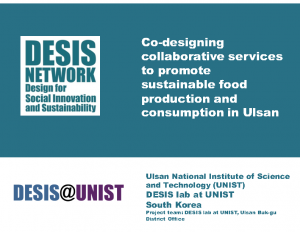 Collaborative services and sustainable food production (DESIS@UNIST)